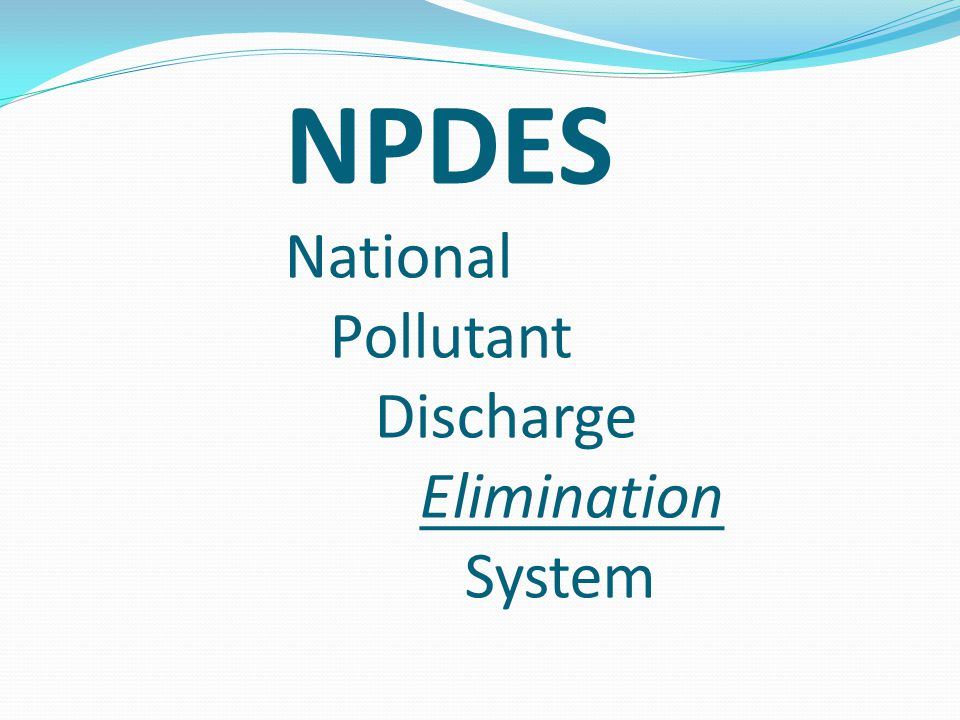 NPDES National Pollutant Discharge Elimination System