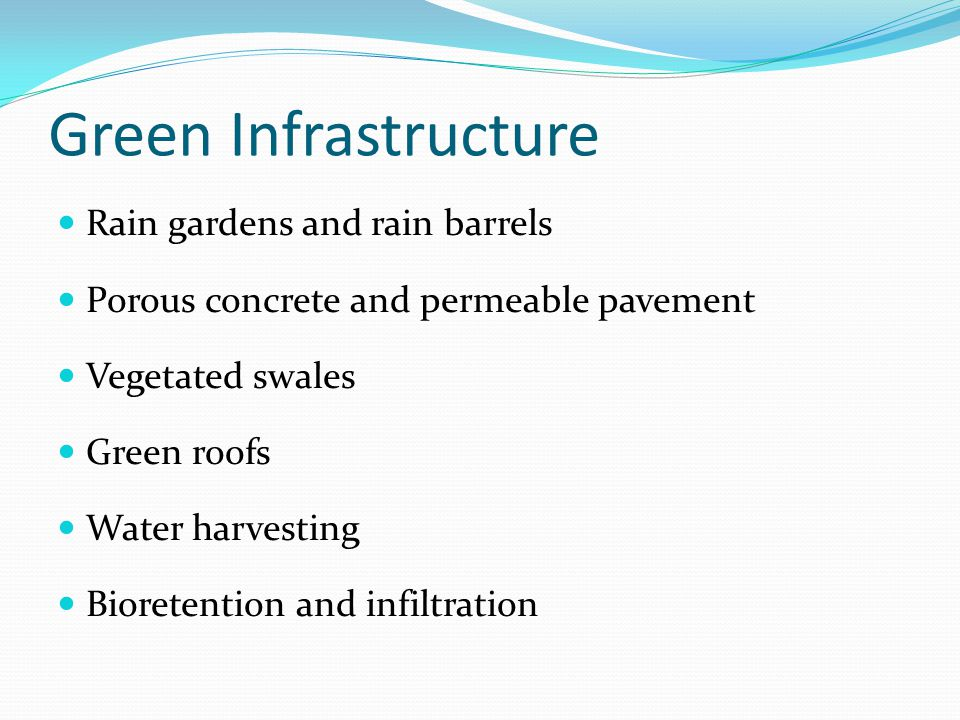 Green Infrastructure Rain gardens and rain barrels