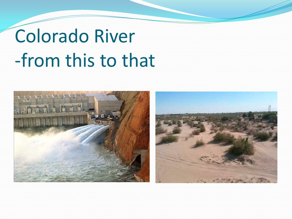 Colorado River -from this to that