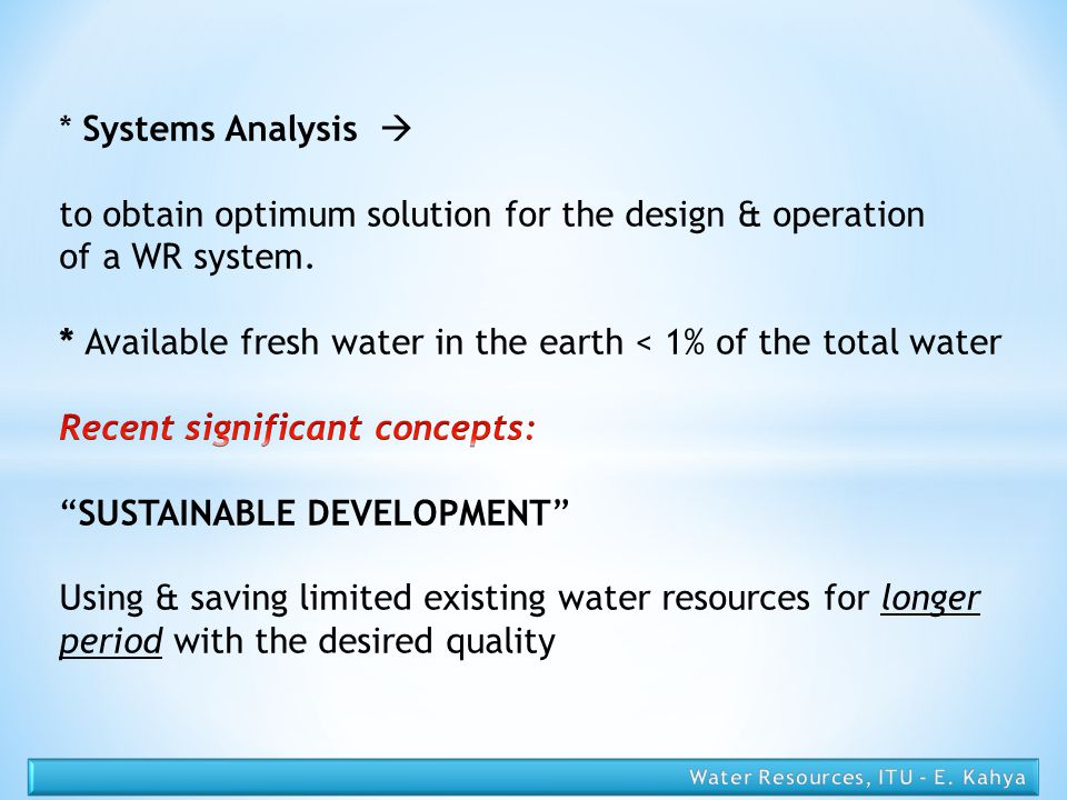 to obtain optimum solution for the design & operation of a WR system.