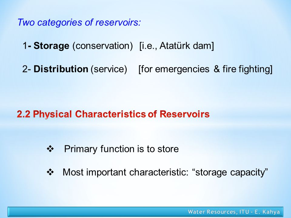 Two categories of reservoirs: