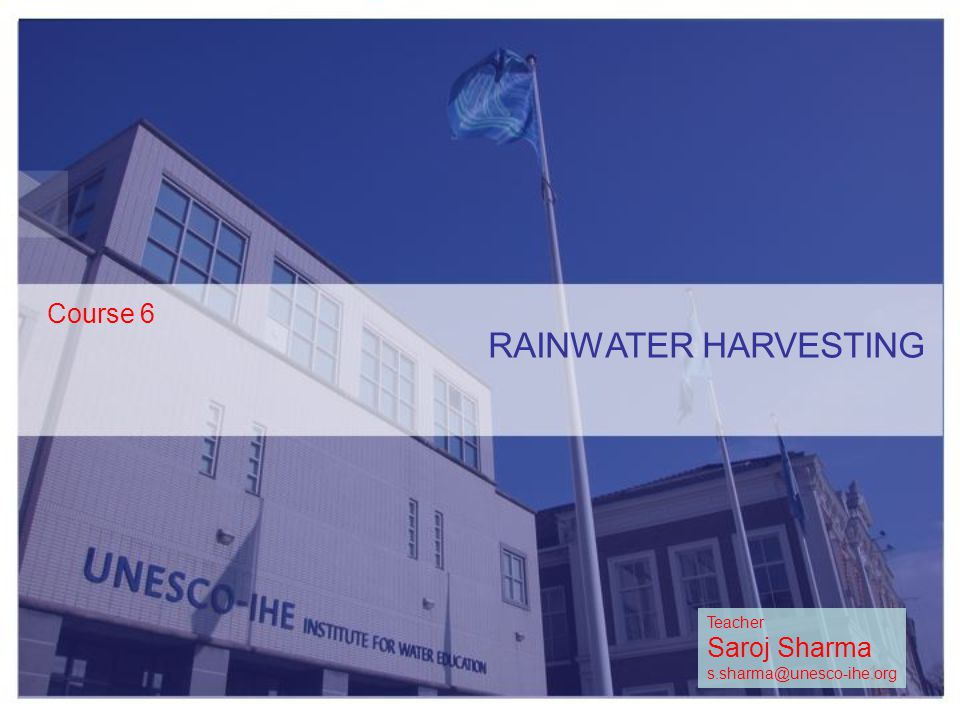 RAINWATER HARVESTING Course 6 Saroj Sharma Teacher