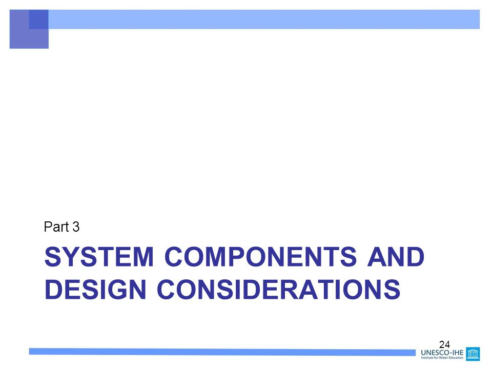 System Components and Design Considerations
