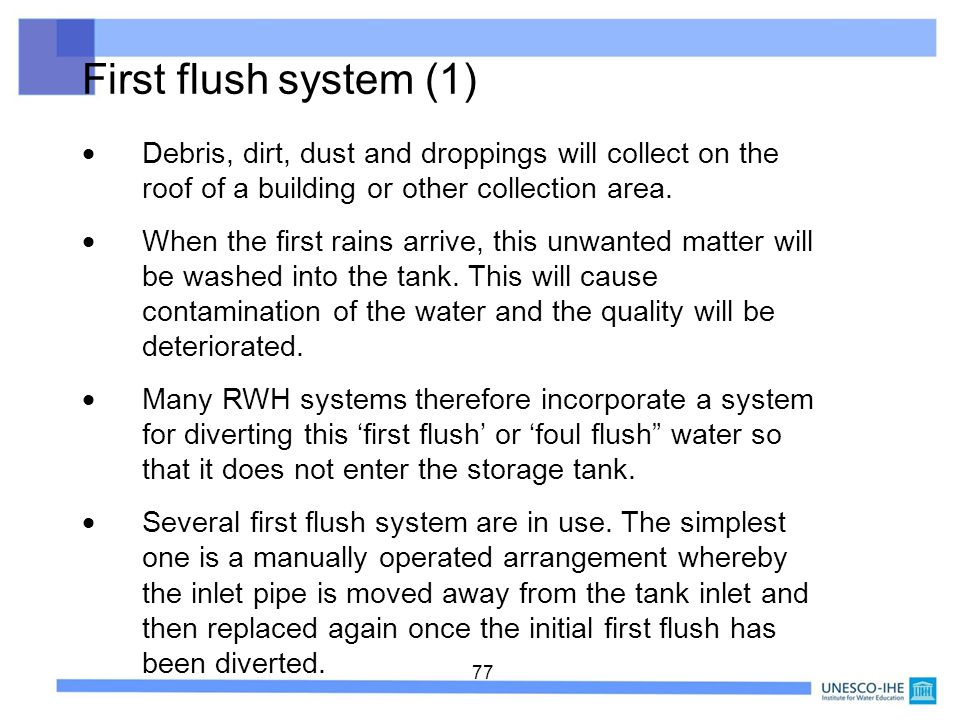First flush system (1)  Debris, dirt, dust and droppings will collect on the roof of a building or other collection area.