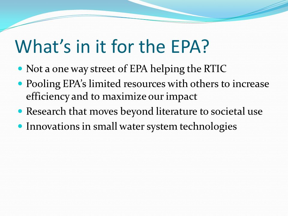 What's in it for the EPA Not a one way street of EPA helping the RTIC