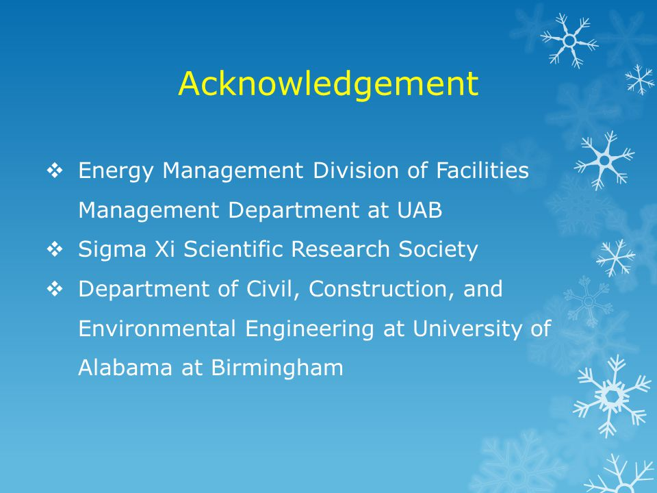 Acknowledgement Energy Management Division of Facilities Management Department at UAB. Sigma Xi Scientific Research Society.