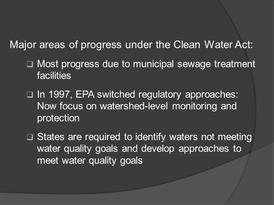 Major areas of progress under the Clean Water Act: