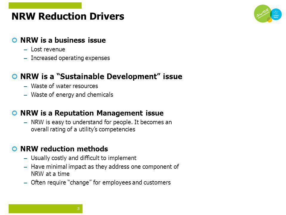 NRW Reduction Drivers NRW is a Sustainable Development issue
