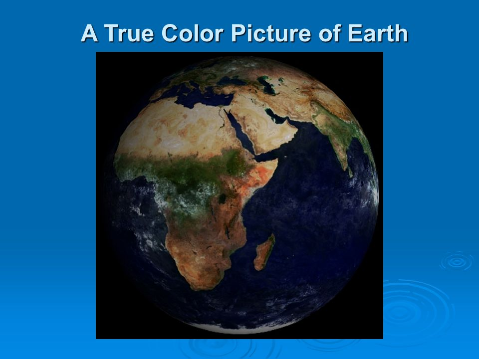 A True Color Picture of Earth