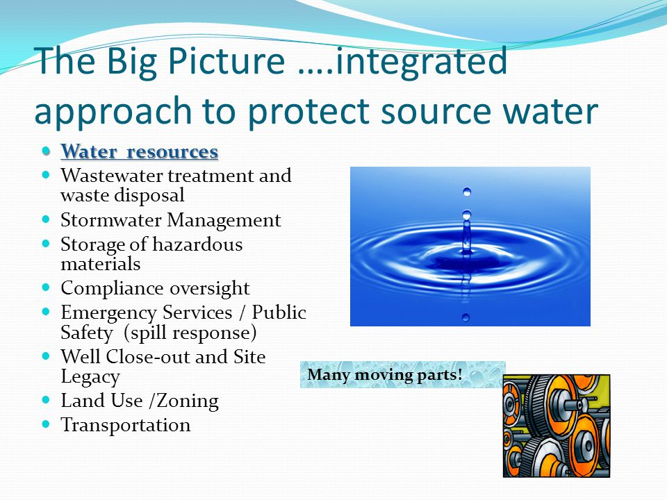 The Big Picture ….integrated approach to protect source water