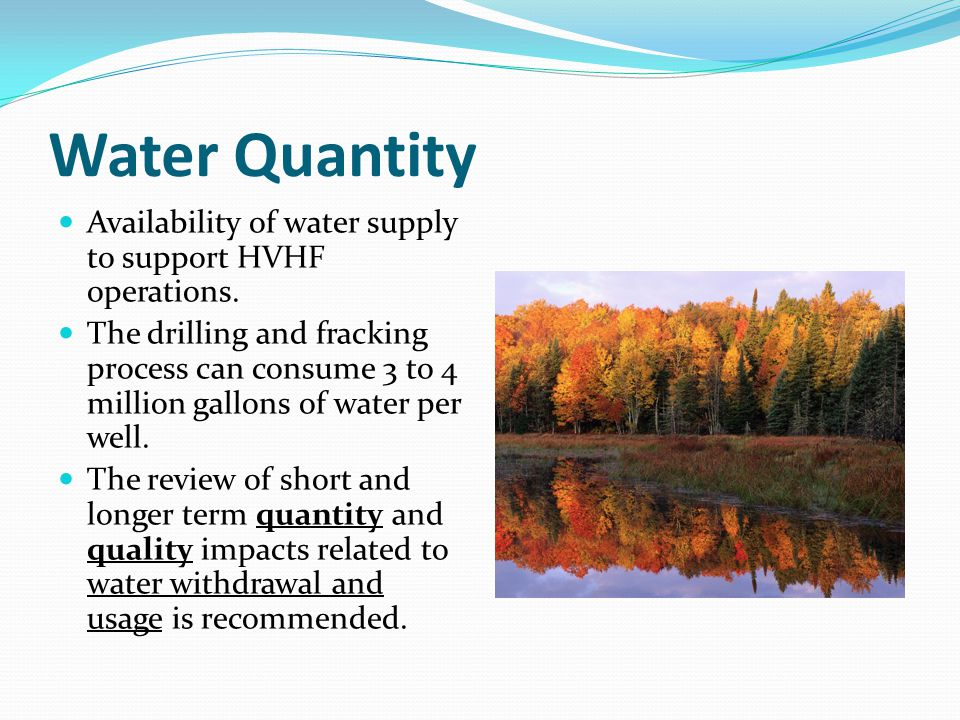 Water Quantity Availability of water supply to support HVHF operations.