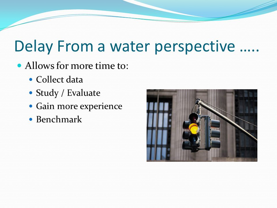 Delay From a water perspective …..