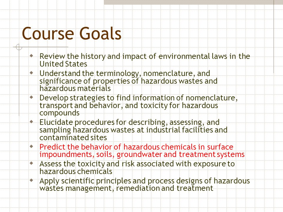 Course Goals Review the history and impact of environmental laws in the United States.