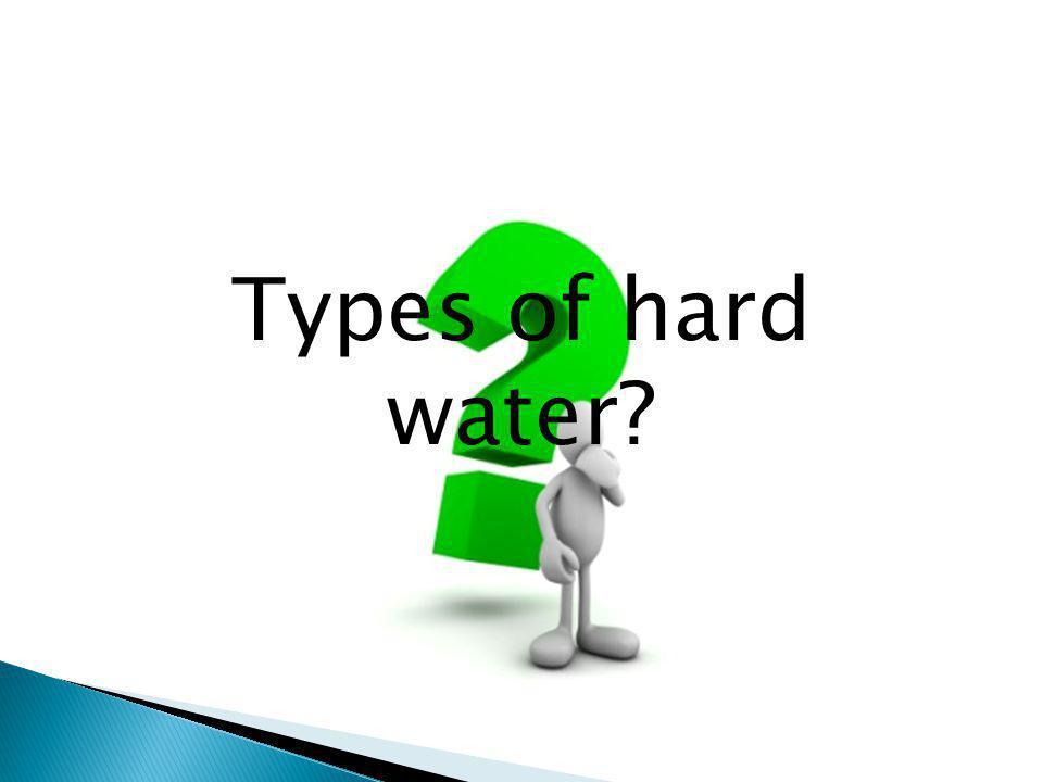 Types of hard water