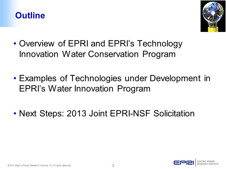 Outline Overview of EPRI and EPRI's Technology Innovation Water Conservation Program.