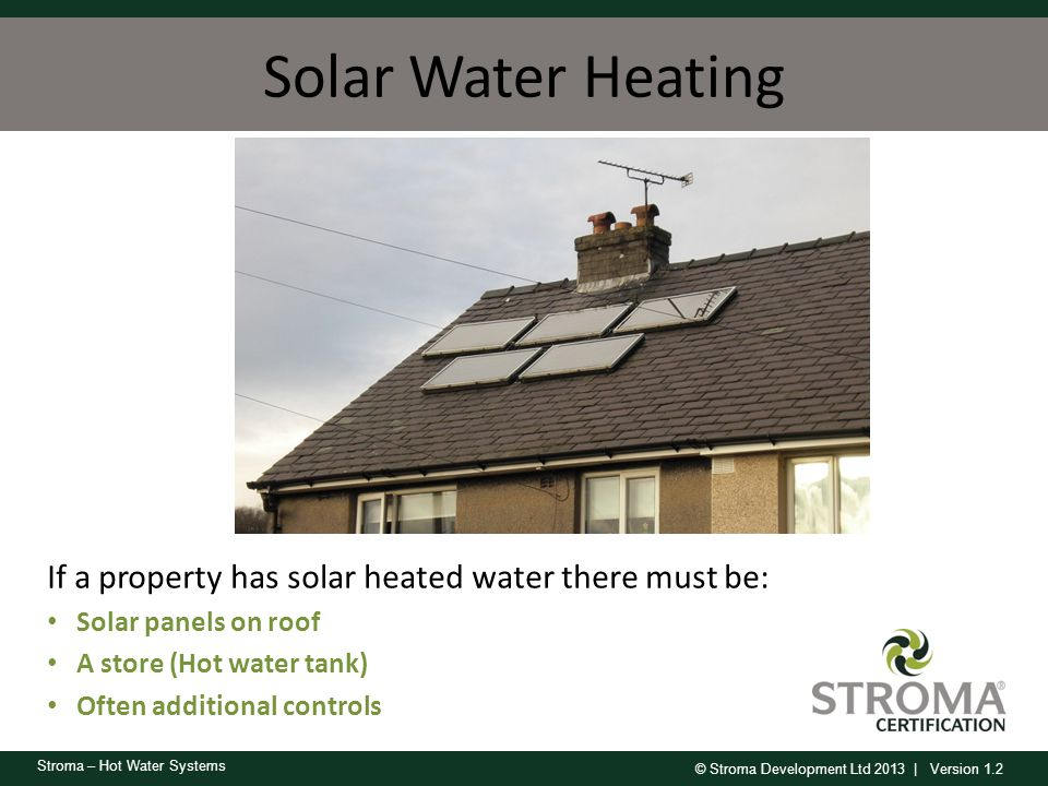 Solar Water Heating Owner will tend to have a good understanding of the system, they are best source of info about individual system.
