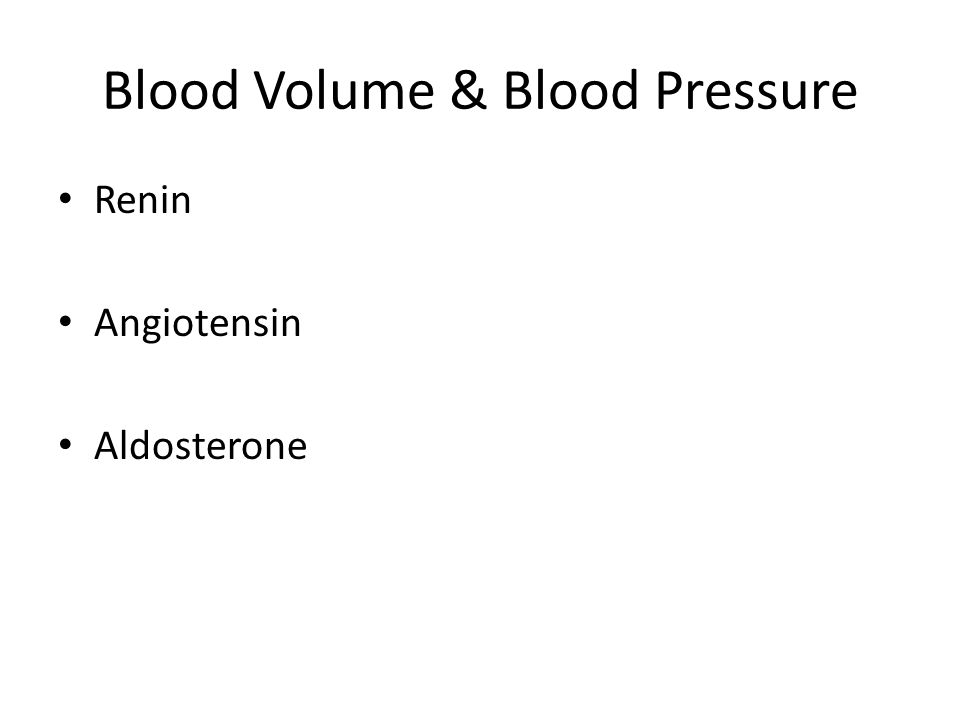 Blood Volume & Blood Pressure