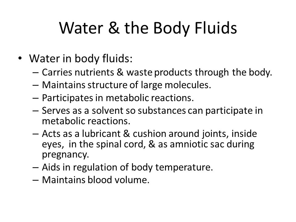 Water & the Body Fluids Water in body fluids: