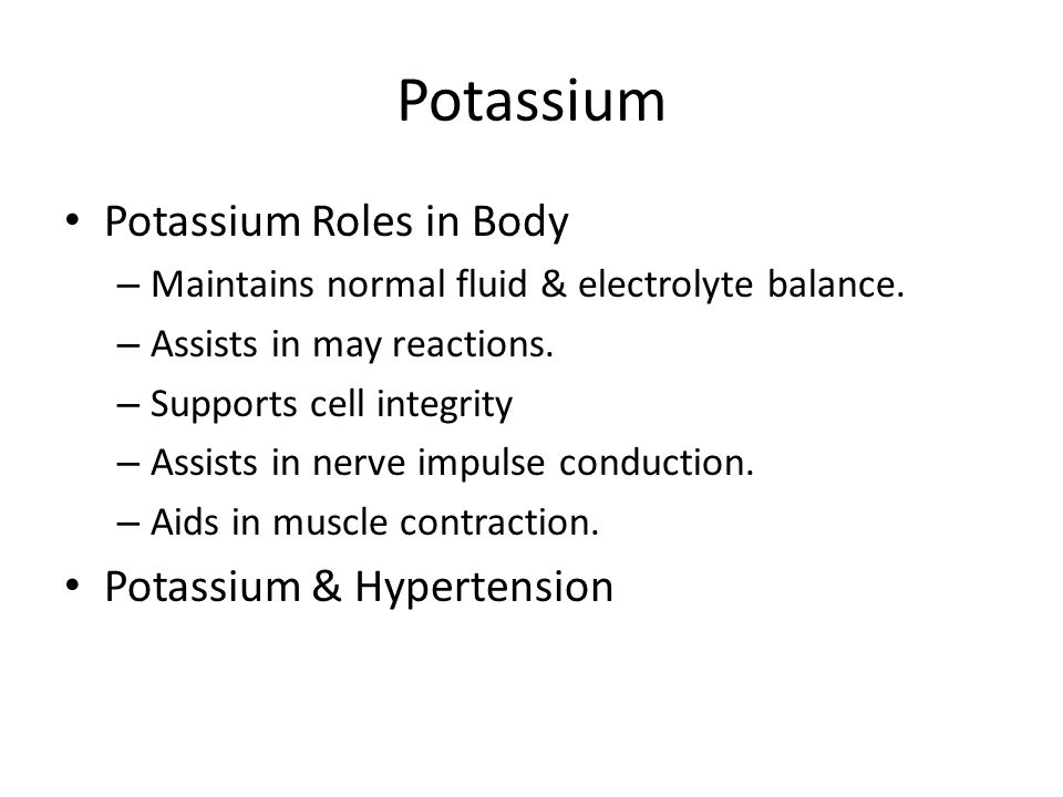 Potassium Potassium Roles in Body Potassium & Hypertension