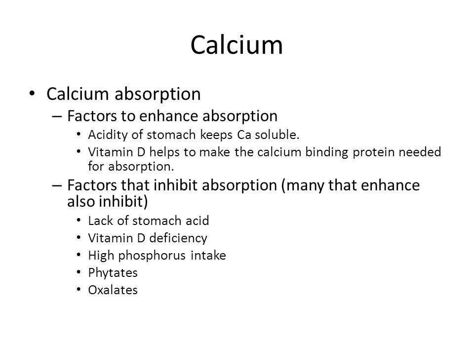 Calcium Calcium absorption Factors to enhance absorption
