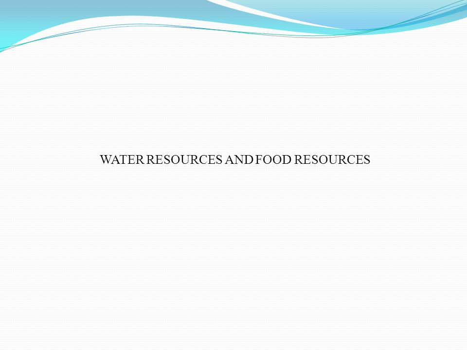 WATER RESOURCES AND FOOD RESOURCES
