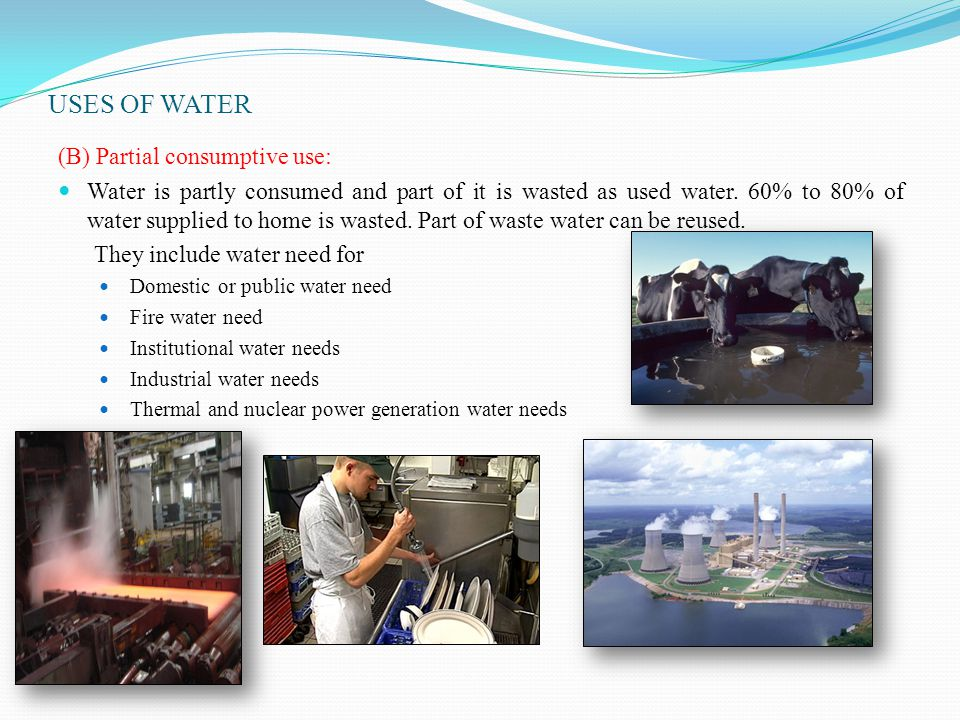 USES OF WATER (B) Partial consumptive use: