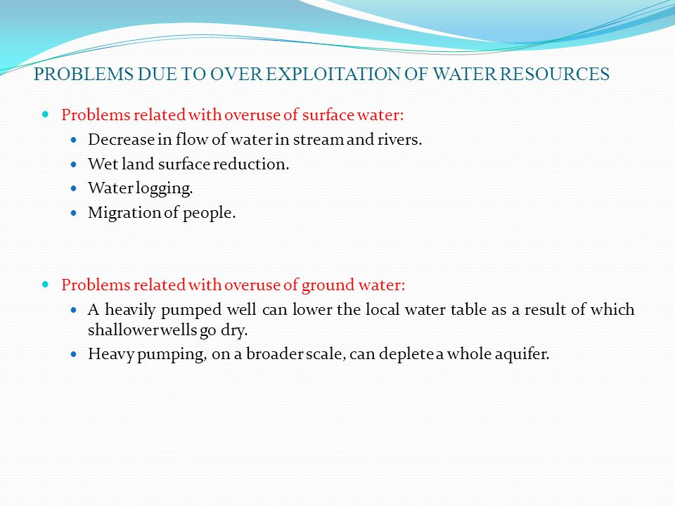 PROBLEMS DUE TO OVER EXPLOITATION OF WATER RESOURCES