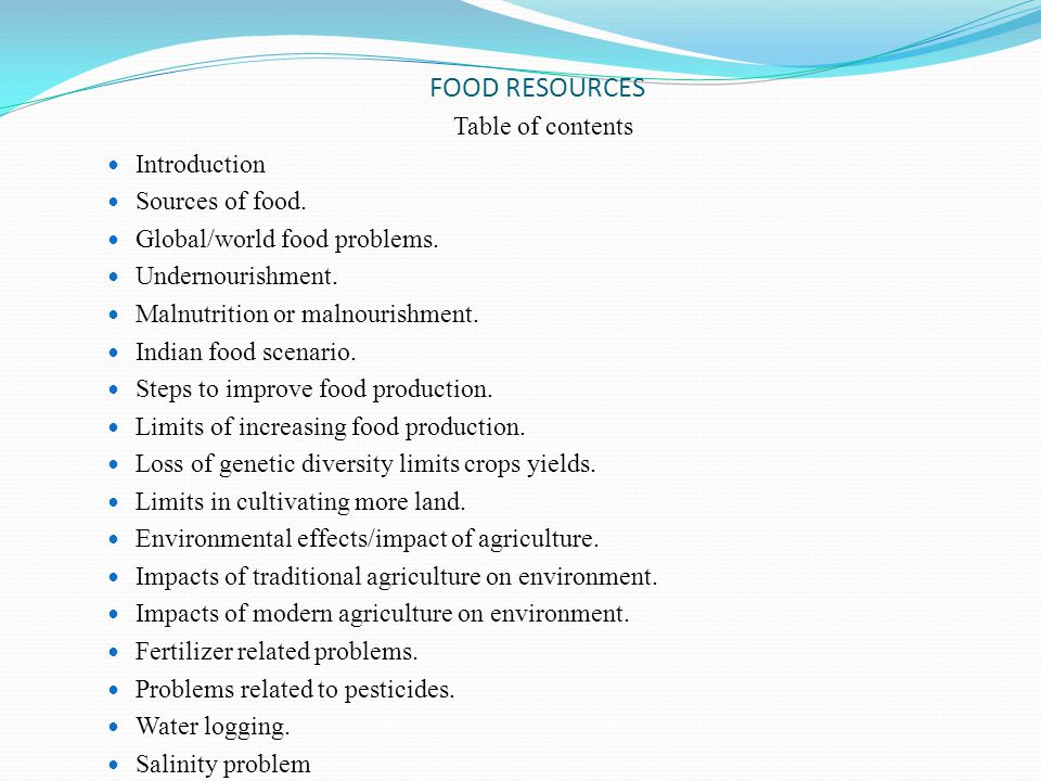 FOOD RESOURCES Table of contents Introduction Sources of food.