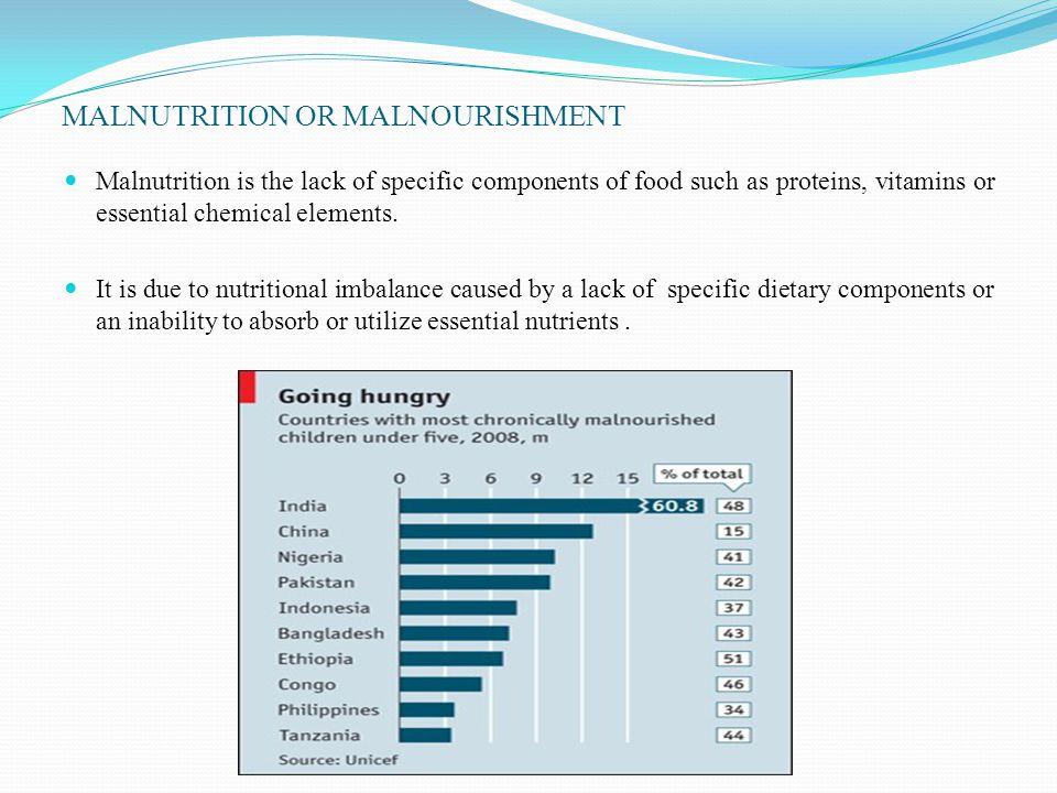 MALNUTRITION OR MALNOURISHMENT