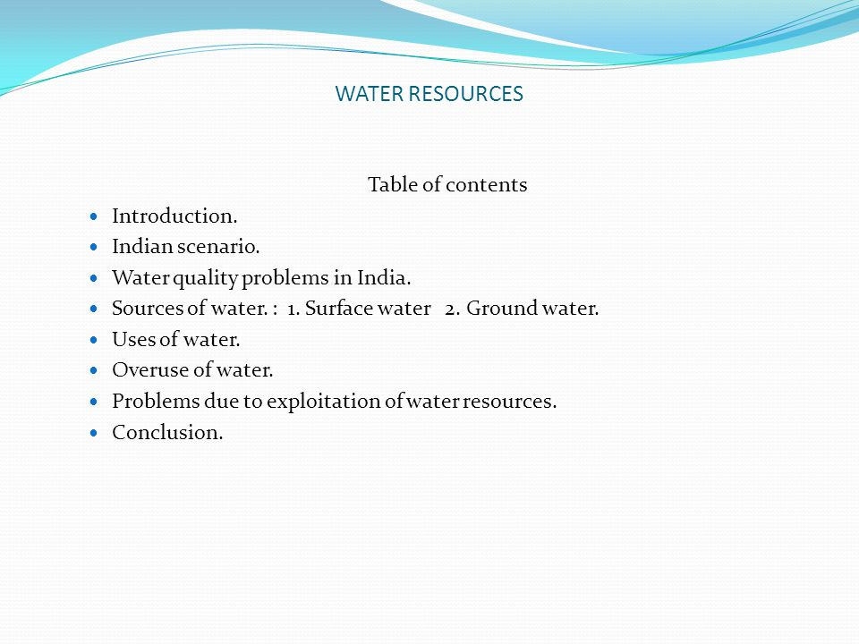 WATER RESOURCES Table of contents Introduction. Indian scenario.