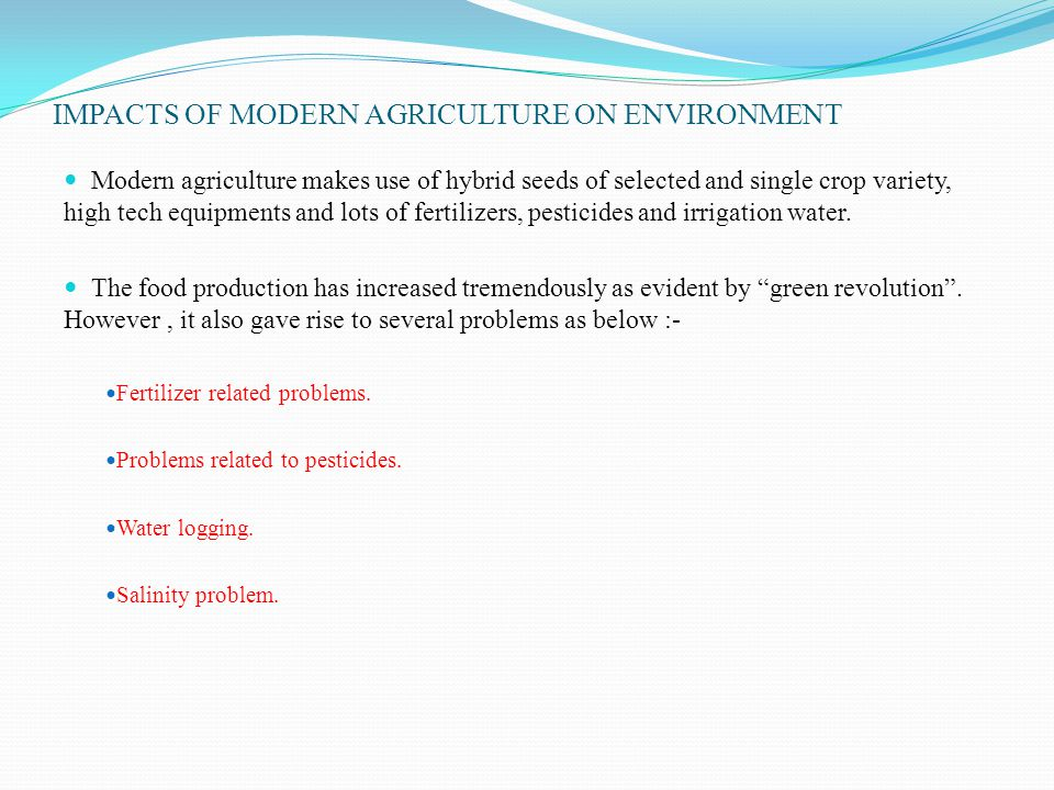 IMPACTS OF MODERN AGRICULTURE ON ENVIRONMENT