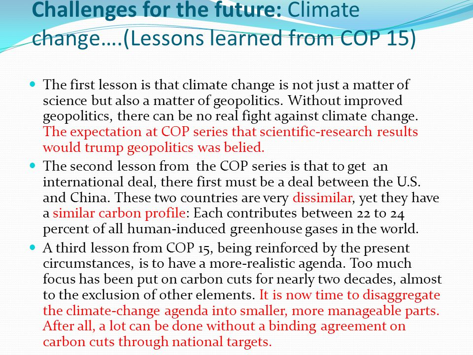 Challenges for the future: Climate change…