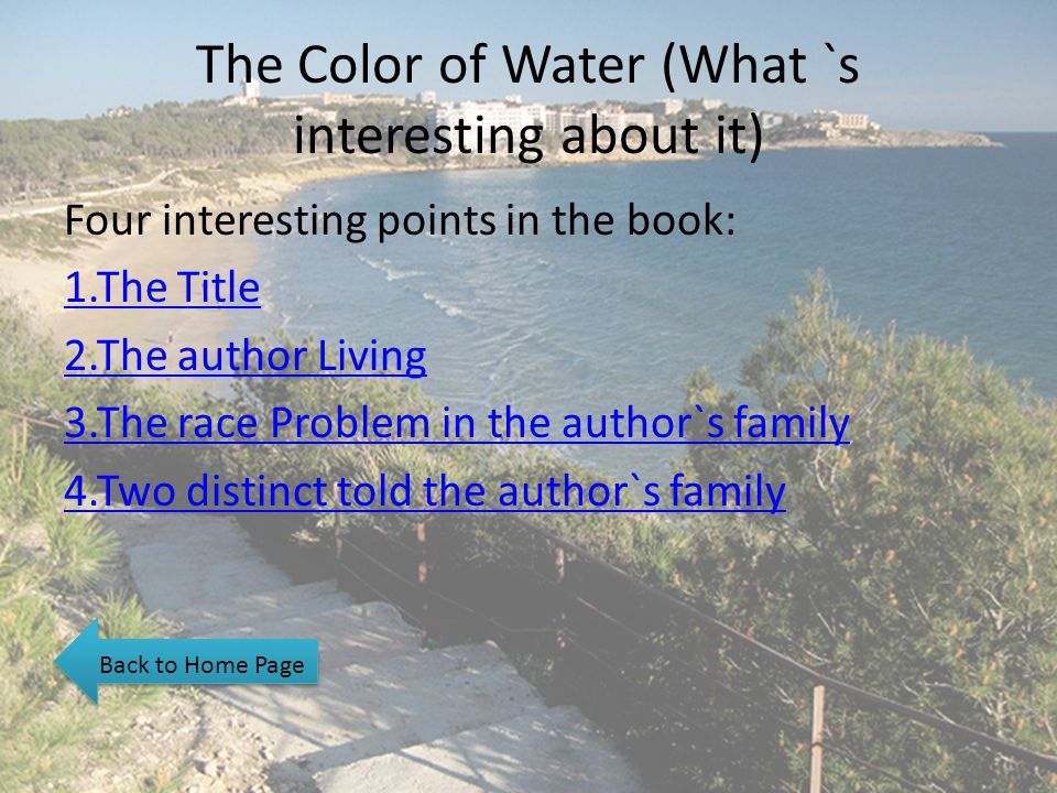 The Color of Water (What `s interesting about it)