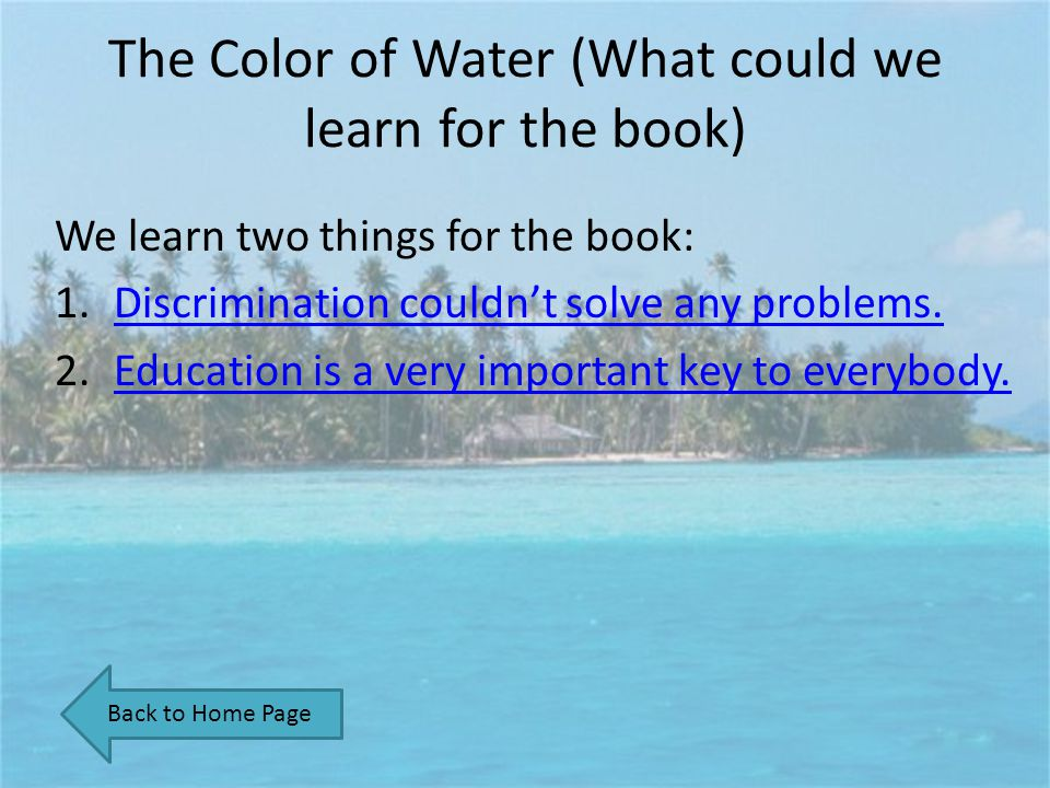 The Color of Water (What could we learn for the book)