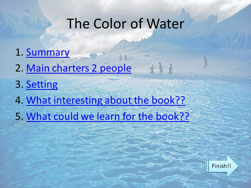 The Color of Water 1. Summary 2. Main charters 2 people 3. Setting 4. What interesting about the book 5. What could we learn for the book