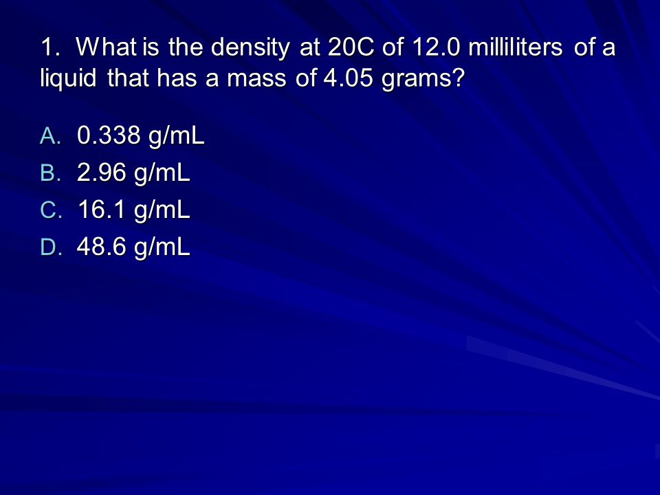 1. What is the density at 20C of 12