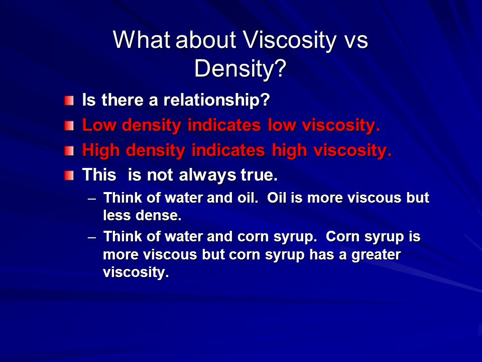 What about Viscosity vs Density