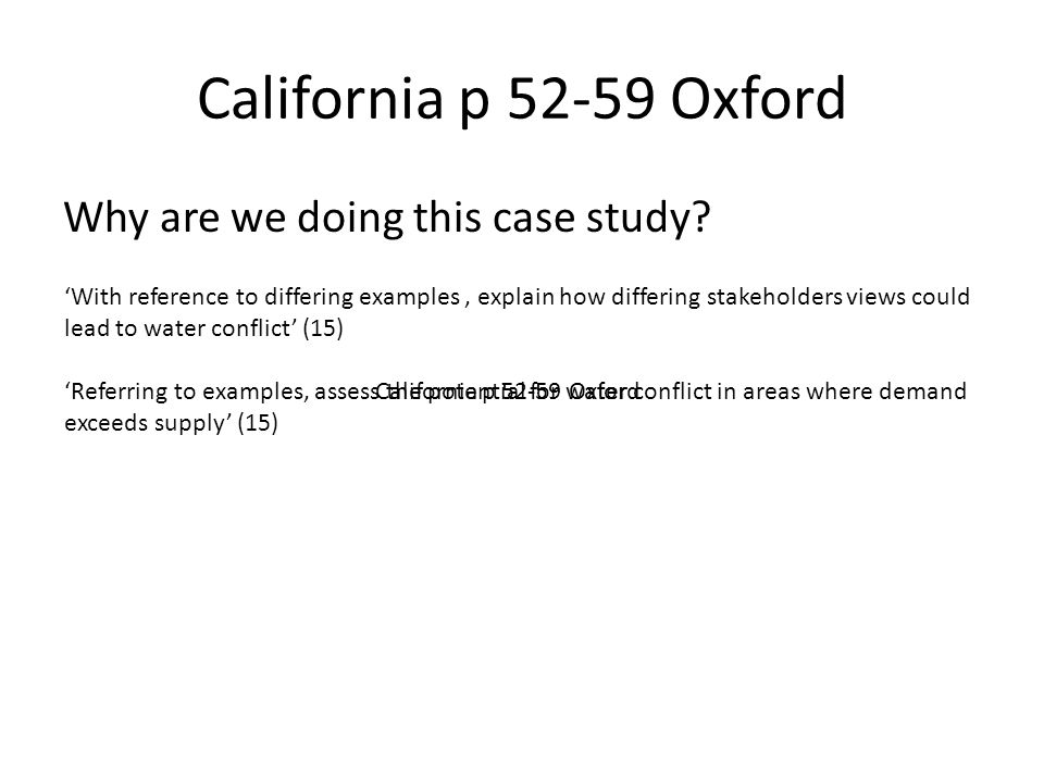 California p 52-59 Oxford Why are we doing this case study