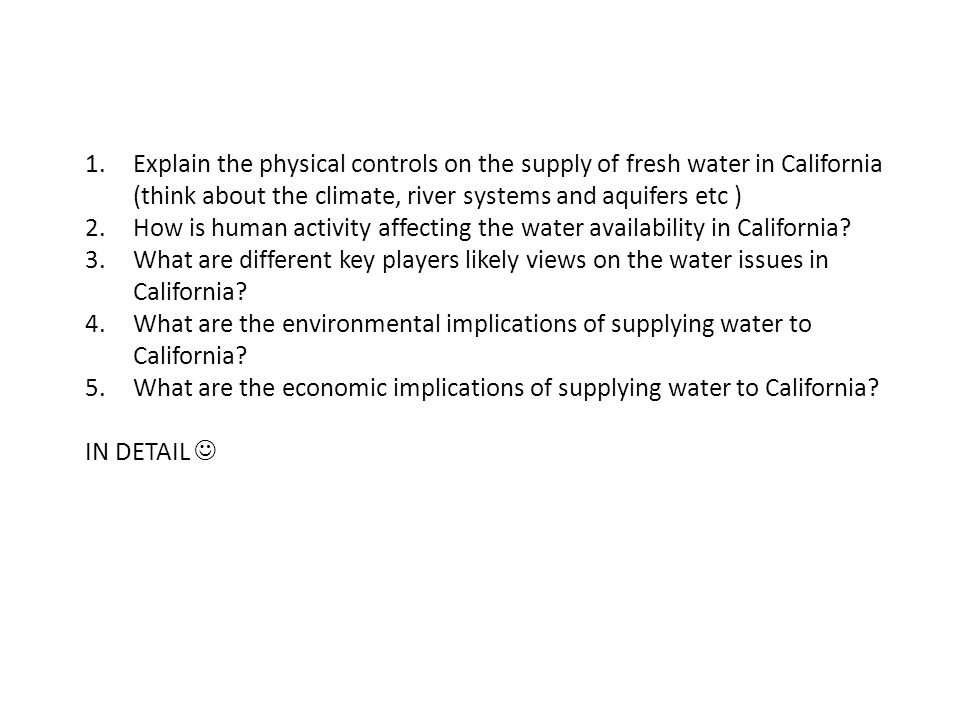 Explain the physical controls on the supply of fresh water in California (think about the climate, river systems and aquifers etc )