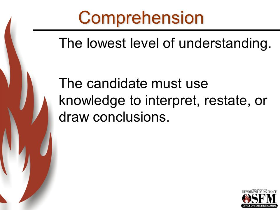 Comprehension The lowest level of understanding.