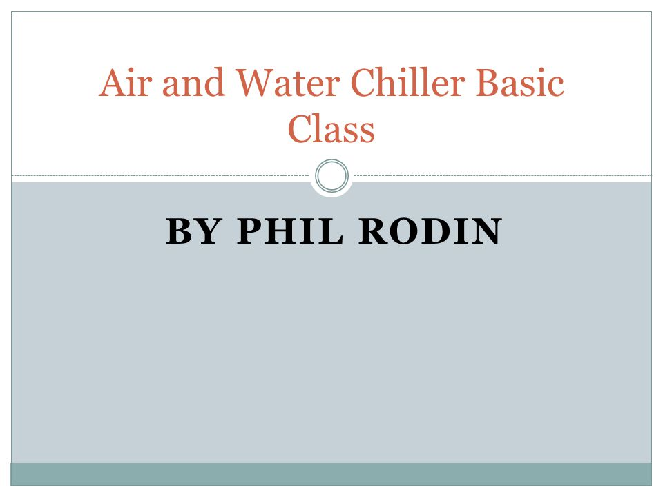 Air and Water Chiller Basic Class