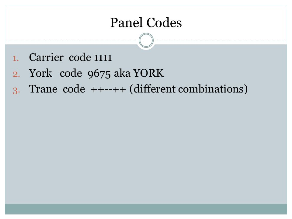Panel Codes Carrier code 1111 York code 9675 aka YORK