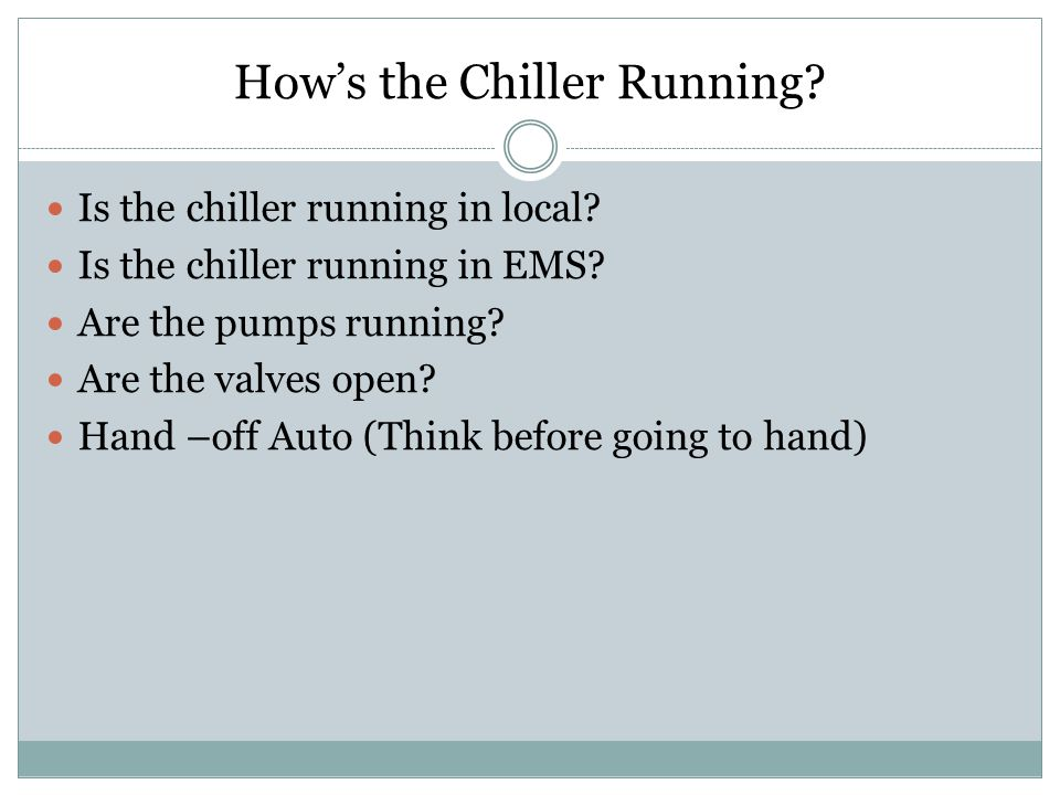How's the Chiller Running