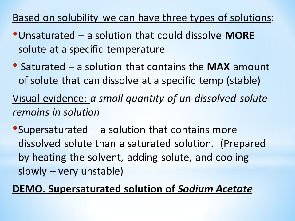 Based on solubility we can have three types of solutions: