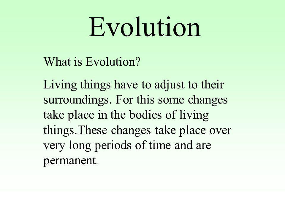 Evolution What is Evolution