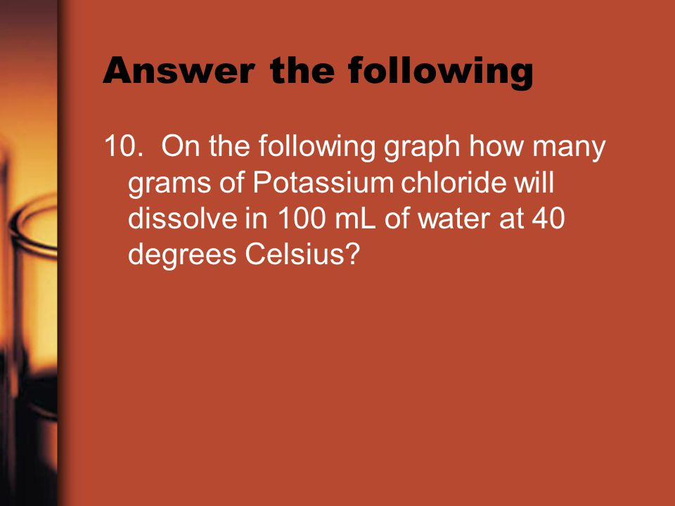 Answer the following 10.