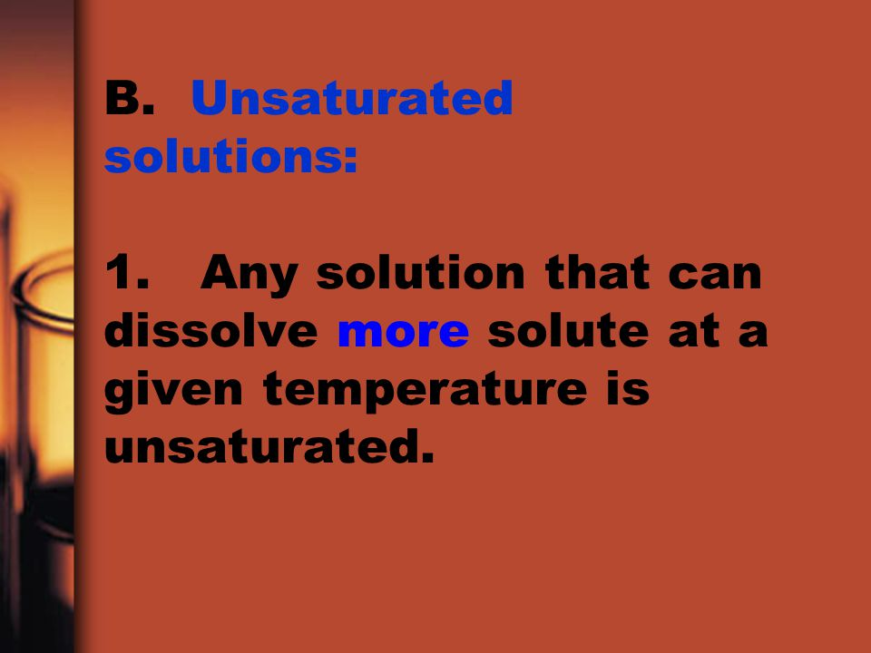 B. Unsaturated solutions: 1