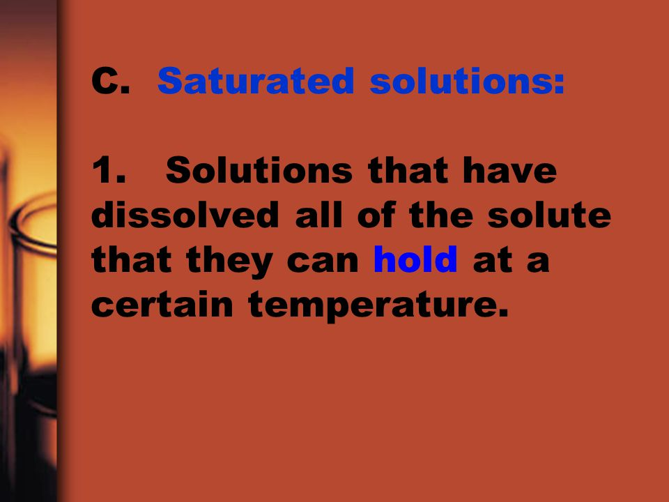 C. Saturated solutions: 1