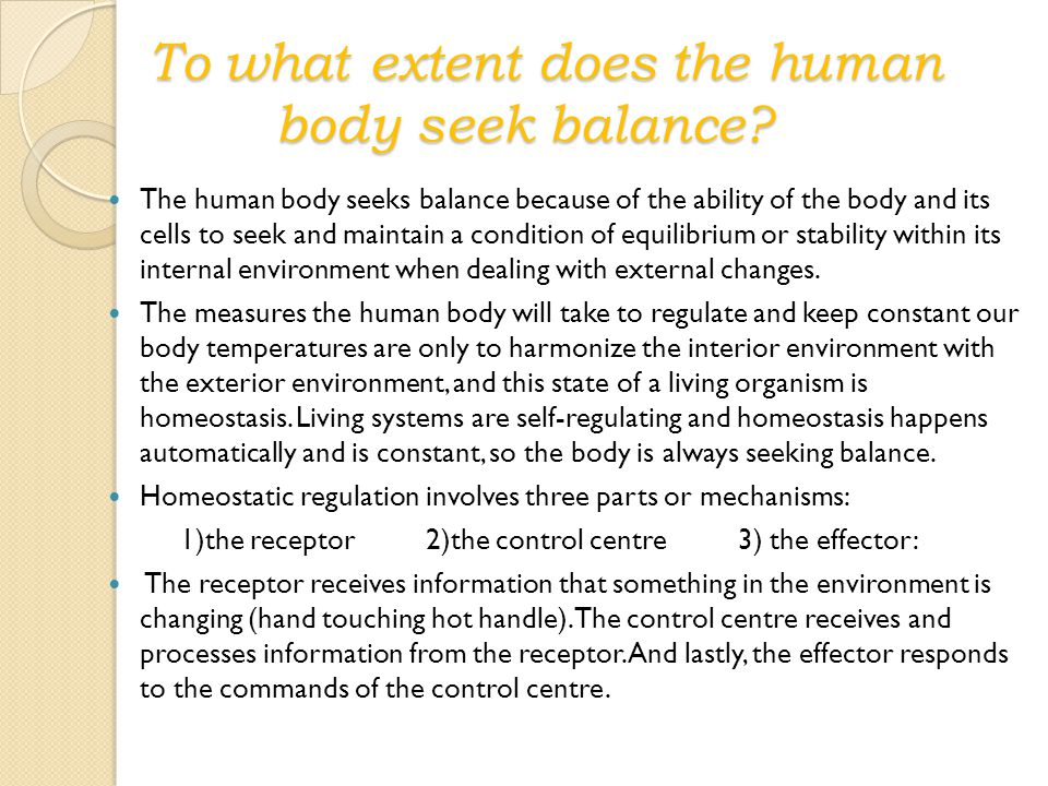 To what extent does the human body seek balance