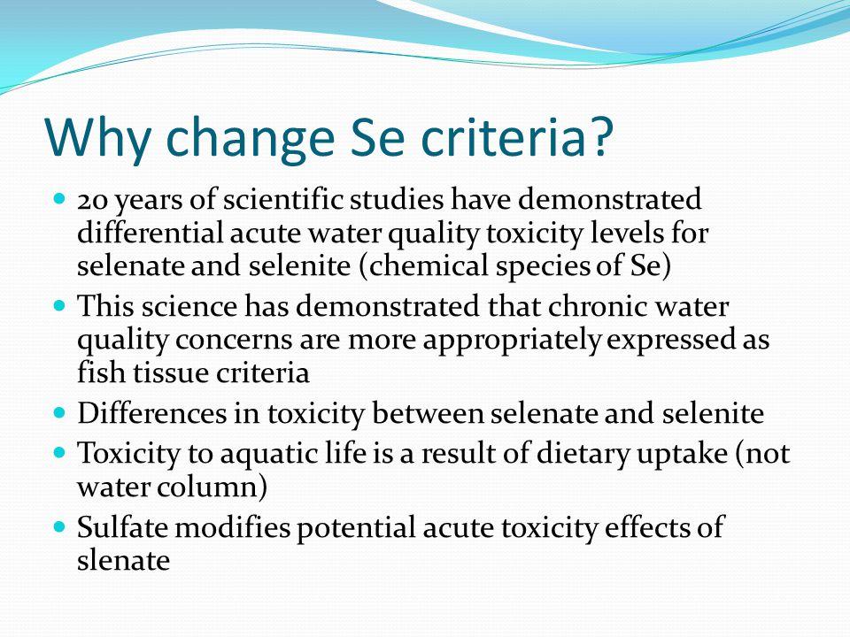 Why change Se criteria